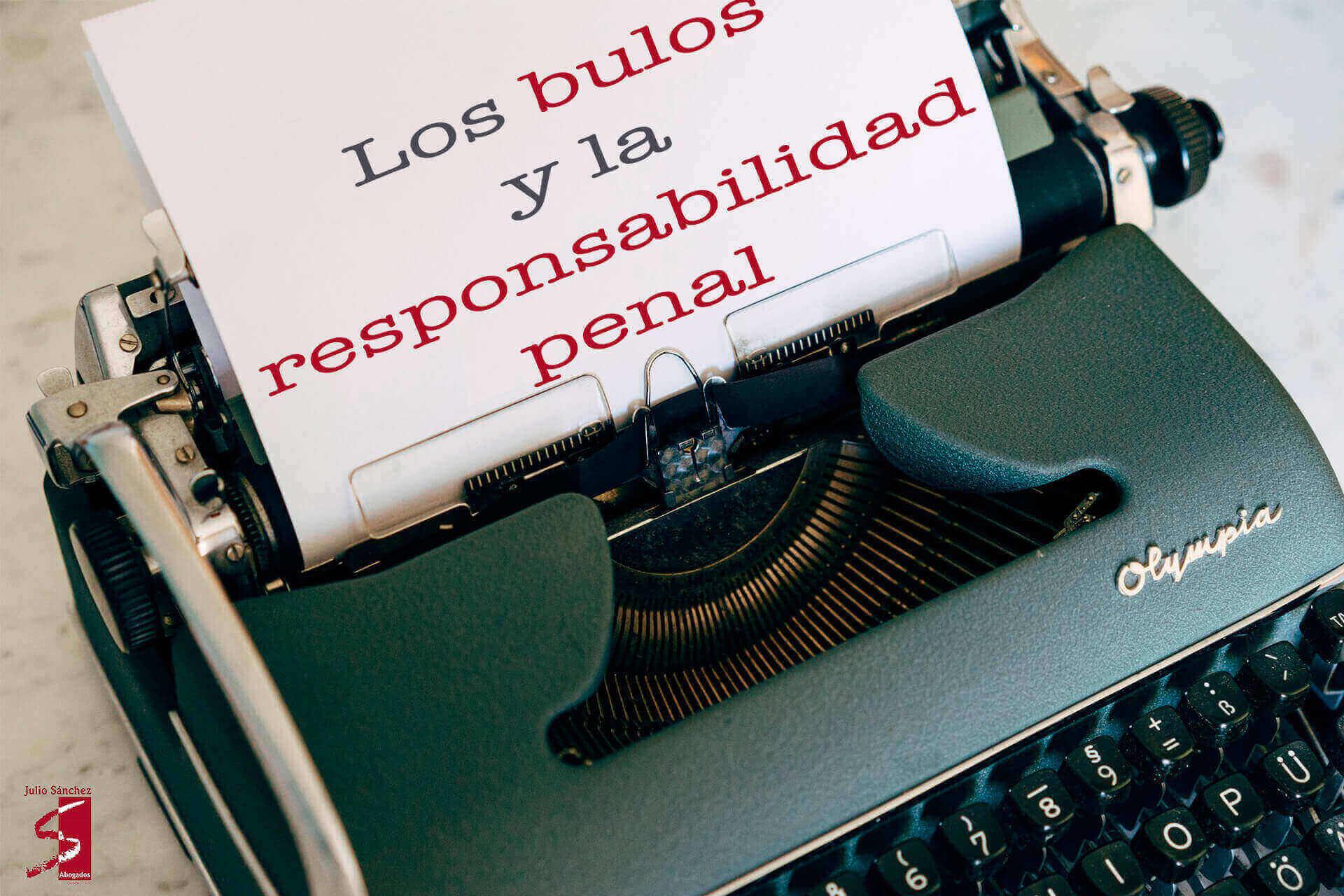 Julio_Sanche_Abogados_Bulos_y_Responsabilidad_Penal